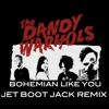 The Dandy Warhols - Bohemian Like You (Jet Boot Jack Remix) CLICK 'BUY' FOR FREE DOWNLOAD! mp3