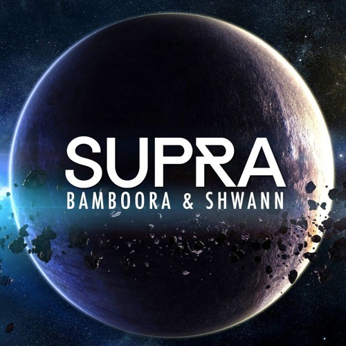 Bamboora & Shwann - Supra (Original Mix)