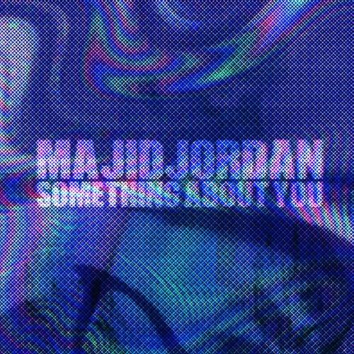 Majid Jordan - Something About You