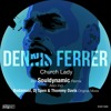 06. Church Lady (Dennis Ferrer Dub)