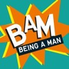 Being a Man  2015 | Me And My Dad, My Kid And Me