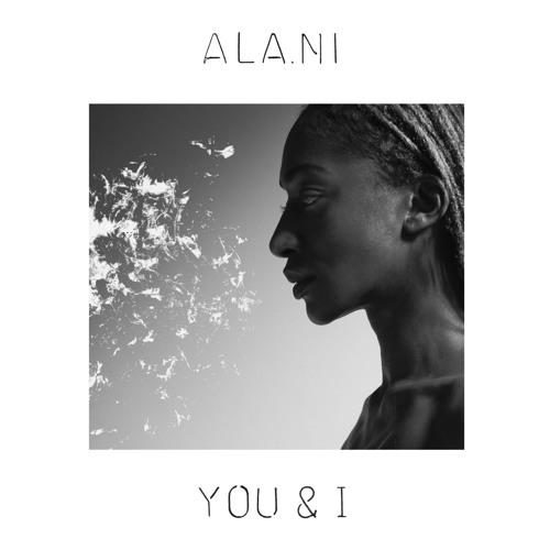 ALA.NI - You & I
