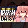 Kyoukai no Kanata - Daisy (Encerramento)