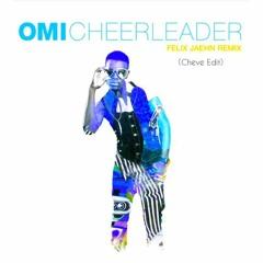 OMI - Cheerleader (Felix Jaehn Remix Cheve Edit)