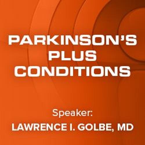 07 Parkinson's Plus Conditions