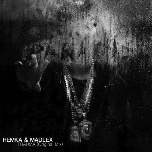 Madlex & Hemka - Trauma (MP3 320 FREE DOWNLOAD)