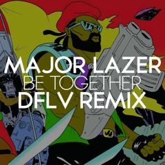 Major Lazer - Be Together (DFLV Remix)