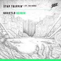 GRiZ - Stop Trippin' (Ft. IDA HAWK) (Ghastly Remix)