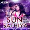 Sun Sathiya (DJ Aish Remix)