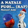 A Natale Puoi (Rap) - Manuel Aski