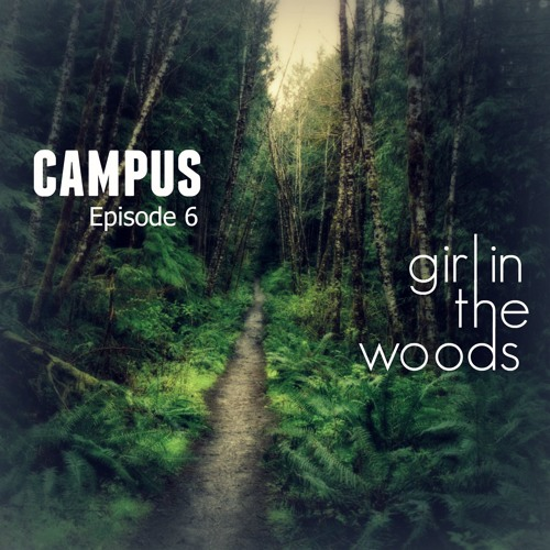 Episode 6: Girl in the woods