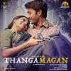 Oh Oh (The First Love of Tamizh) - Thangamagan | Dhanush, Nikhita Gandhi | Anirudh Ravichander