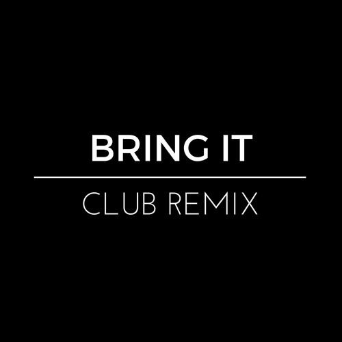 Bring It (club re-mix)