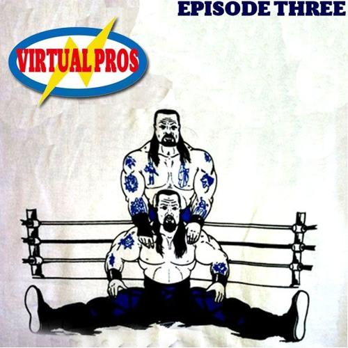 Virtual Pros - Episode 3 (HARD MERCHANDISE TALK & a interview w/ the dir. of THE GREAT SASUKE movie)