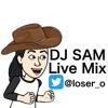 DJ SAM Live Mix
