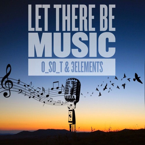 O_so_T & 3Elements Let There Be Music Original Mix