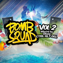 Dixie - Bomb Squad Vol 2 Megamix **OUT NOW ON ITUNES & GOOGLE PLAY**