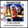 Brownstone - If You Love Me - 2015 - Over Like A Fat Rat Remix - DJ Top Cat Old School Remix
