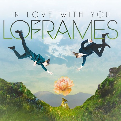 Loframes - In Love With You