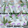 Fiddy - Gone (Freestyle)Prod. By Royale Wit-Cheeze & Muffin Bangerz