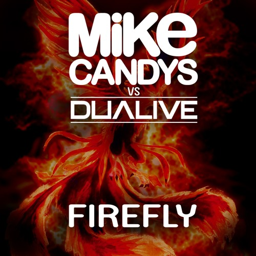 Mike Candys Vs. Dualive - Firefly (Original Mix)