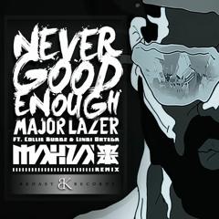 [Mahza] Ft. Major Lazer - Never Good Enough (BKoast records)