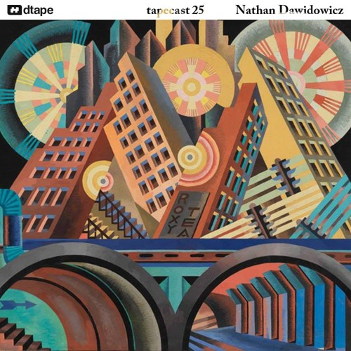 Tapecast 25 / Nathan Dawidowicz