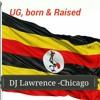 Ugandan Love Melodies (Easy Listening) Mix – DJ Lawrence – Chicago 2015