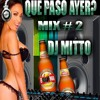 Download Mix Que Paso Ayer #2 DJ MITTO Mp3