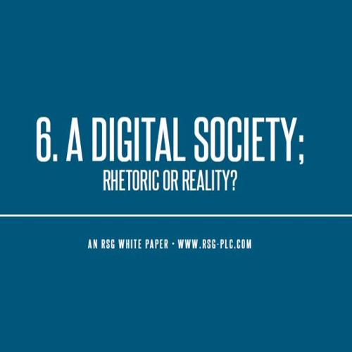 Podcast: A Digital Society; Rhetoric or Reality?