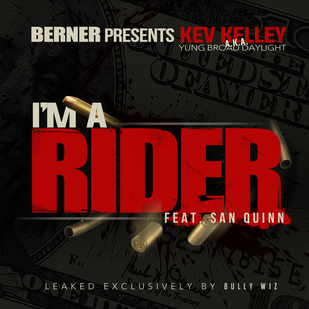 Kev Kelly aka Yung Broad Daylight ft. San Quinn - I'm a Rider [Thizzler.com Exclusive]