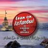 DJ Volkan Uca, Merih Gurluk - Lean on Istanbul (Alex!D. & Criss HitUp Mix)