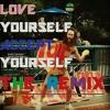 Love Yourself Vine Remix