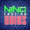 4) Nino Feat ND (N - Dek) - Adios