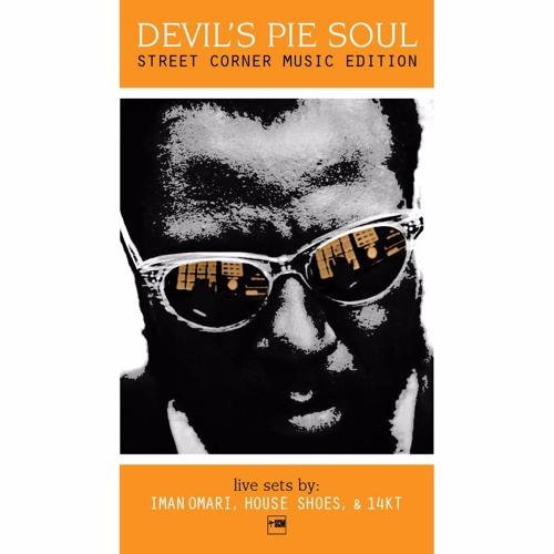 Devil's Pie Street Corner Music Editon | Iman Omari, House Shoes, & 14KT