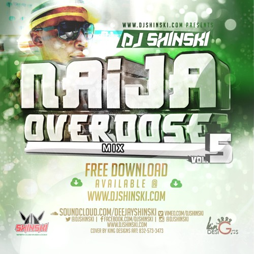Naija Overdose Mix Vol 5 Ft Davido, Wizkid, Olamide, P Square