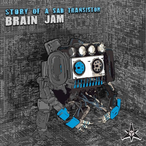Brain Jam - Circuit For Breakfast (Story Of A Sad Transistor EP) by