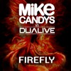 Mike Candys vs Dualive - Firefly (Original Mix) [ FREE DOWNLOAD ]