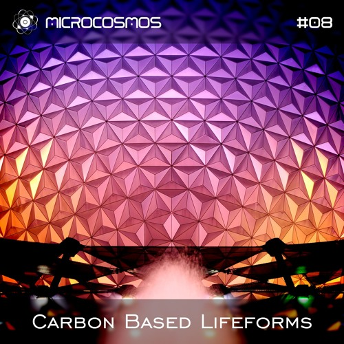 Carbon Based Lifeforms - Microcosmos Chillout & Ambient Podcast 008