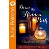 New Book Release - Down the Hidden Path by Heather Burch