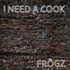 I Need A Cook