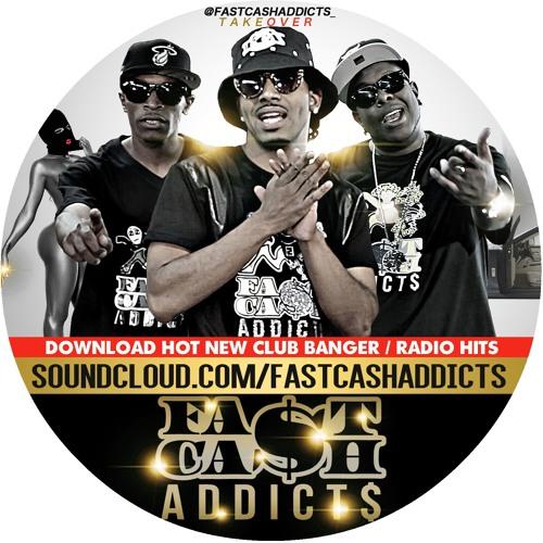 FastCash Addicts Radio Ready Music