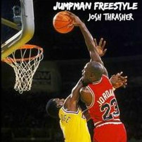 Josh Thrasher – Jumpman Freestyle