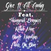 Give it All Away (FACTS) Shonyeah-Killah Nine-FlakoDaDon-Dante Hawkins