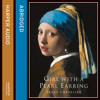 Girl With a Pearl Earring, By Tracy Chevalier, Abridged by Kati Nicholl, Read by Isla Blair