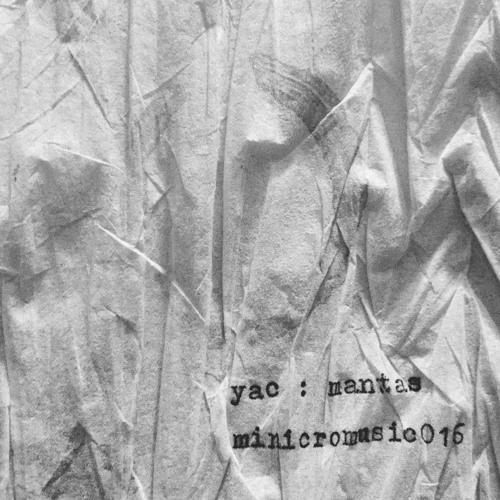 Yac – Mantas EP (minicromusic016)