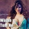 Wajahh Tum Hoo-Hate Story 3-( Follow Me Guys )