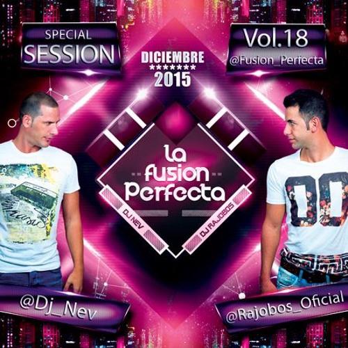 Dj Nev & Dj Rajobos - La Fusion Perfecta Vol.18