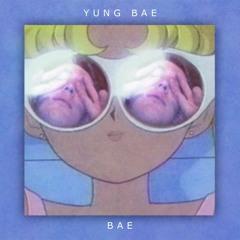 YUNG BAE - Bae City Rollaz (w - ИΔΤVИ)