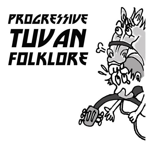 Progressive Tuvan Folklore (2015-)